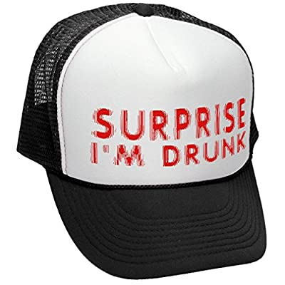 Surprise I'm Drunk - Beer Alcohol Bar Fun - Adult Trucker Cap Hat