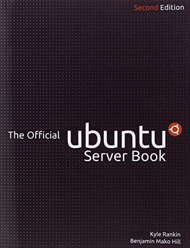 The Official Ubuntu Server Book (2nd Edition) by Kyle Rankin (2010-08-18) (Official Ubuntu Server Book)