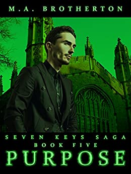 Purpose: Book 5 of the Seven Keys Saga by [Brotherton, M.A.]