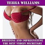 Breeding and Impregnating the Sexy Virgin Secretary | Terra Williams