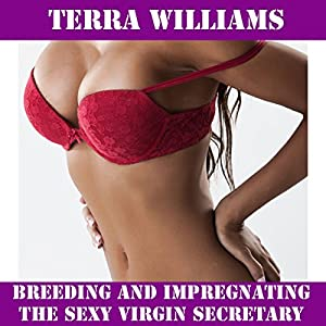 Breeding and Impregnating the Sexy Virgin Secretary Audiobook