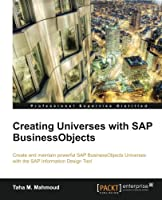 Creating Universes with SAP BusinessObjects Front Cover
