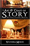 The Art & Craft of Story: 2nd Practitioner's Manual