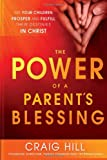 The Power of a Parent's Blessing, Craig Hill, 1621362221