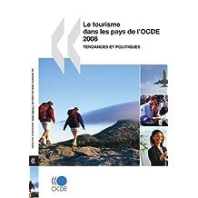 Le Tourisme Dans Les Pays de L'Ocde 2008: Tendances Et Politiques