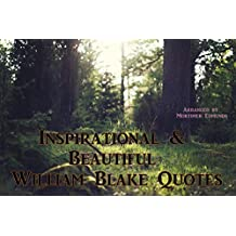 Inspirational and Beautiful William Blake Quotes: Timeless Quotes