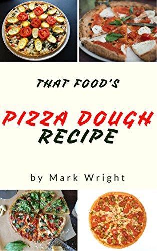 Pizza Dough Recipes : 50 Delicious of Pizza Dough (Pizza Dough Recipe, Pizza Dough Recipes, Pizza Dough Cookbook, Pizza Dough Cookbooks, Pizza Dough Book) (Mark Wright Cookbook Series No.10) by [Wright, Mark]