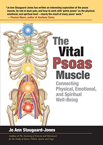 (The Vital Psoas Muscle: Connecting Physical, Emotional, and Spiritual Well-Being)