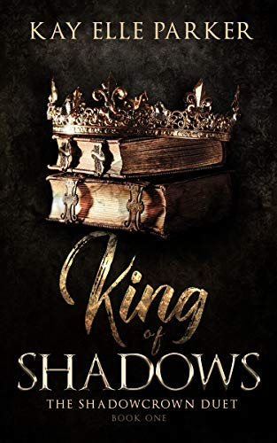 King Of Shadows: The Shadowcrown Duet