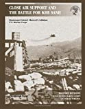 Close Air Support and the Battle for Khe Sanh, Shawn Callahan, 1470101475