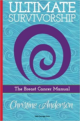 Ultimate Survivorship: The Breast Cancer Manual