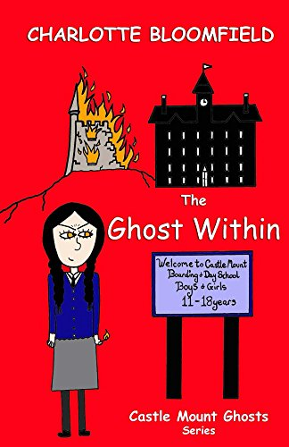 The Ghost Within: Books about ghosts / books for 9 - 12 year olds (Castle Mount -