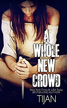 A Whole New Crowd by [Tijan]