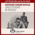Uno studio in rosso Hörbuch von Sir Arthur Conan Doyle Gesprochen von: Moro Silo