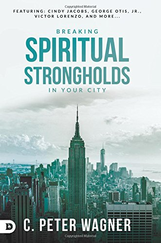 Breaking Spiritual Strongholds in Your City PDF