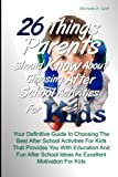 26 Things Parents Should Know About Choosing After School Activities For Kids: Your Definitive Guide In Choosing The Best After School Activities For ... School Ideas As Excellent Motivation For Kids