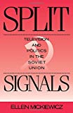 img - for Split Signals: Television and Politics in the Soviet Union (Communication and Society) book / textbook / text book