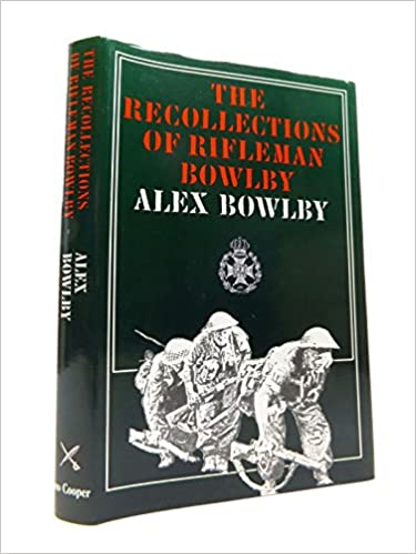 The Recollections of Rifleman Bowlby: Italy, 1944 (Famous regiments)