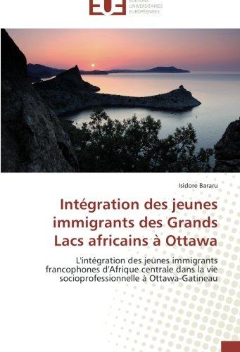 Intégration des jeunes immigrants des Grands Lacs africains à Ottawa: L