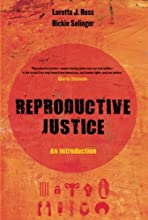 Reproductive Justice: An Introduction (Reproductive Justice: A New Vision for the 21st Century)