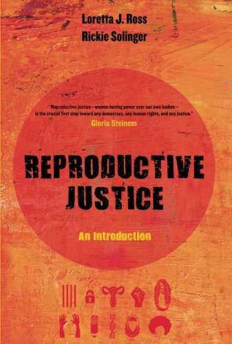 Search : Reproductive Justice: An Introduction (Reproductive Justice: A New Vision for the 21st Century)