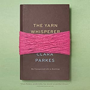 The Yarn Whisperer Hörbuch