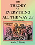 The Theory of Everything All the Way up Enhanced Print, Austin Torney, 1475243308