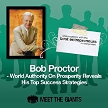 Bob Proctor - World Authority on Prosperity: Conversations with the Best Entrepreneurs on the Planet Speech by Bob Proctor Narrated by Mike Giles