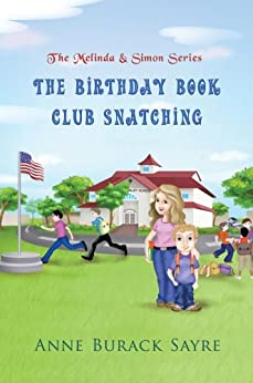 The Birthday Book Club Snatching : The Melinda & Simon Series by [Burack Sayre , Anne ]