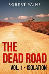 The Dead Road: Vol. 1 - Isolation
