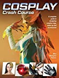 Cosplay Crash Course: A Complete Guide to Designing
