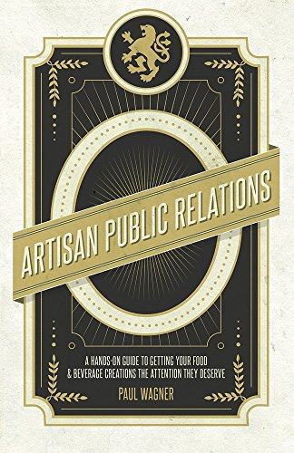 Artisan Public Relations: How to Get Your Artisinal Food and Beverage Creation the Attention They Deserve