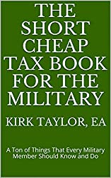 The Short Cheap Tax Book for the Military: A Ton of Things That Every Military Member Should Know and Do