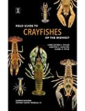 img - for Field Guide to Crayfishes of the Midwest book / textbook / text book