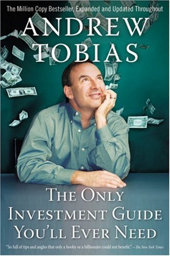 The Only Investment Guide You'll Ever Need: Andrew Tobias: Amazon ...