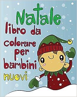 Amazon Com Natale Libro Da Colorare Per Bambini Nuovi 25 Pagine