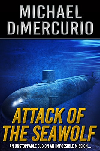 Attack of the Seawolf (The Michael Pacino Series Book 2) ()
