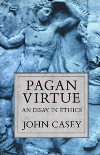 com pagan virtue an essay in ethics clarendon paperbacks  pagan virtue an essay in ethics clarendon paperbacks reprint edition