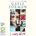 I Was Here | Gayle Forman