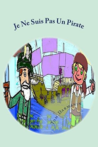 Je Ne Suis Pas Un Pirate  [Darmanin, Tom] (Tapa Blanda)