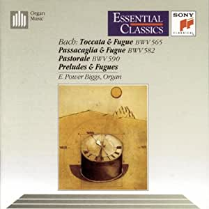 Bach: Toccata & Fugue / Passacaglia & Fugue / Pastorale / Preludes & Fugues (Essential Classics)