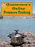 Guenevere's Galley, Pressure Cooking