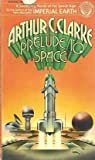 Prelude to Space, Arthur C. Clarke, 0345305795