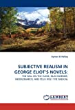 Subjective Realism in George Eliot's Novels, Ayman El-Hallaq, 3838388046
