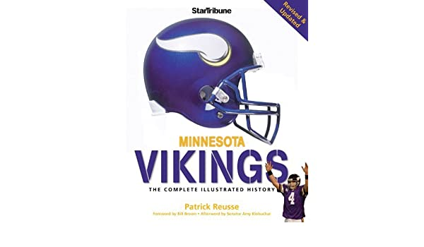 df386f2d9 Minnesota Vikings  The Complete Illustrated History New edition by Reusse