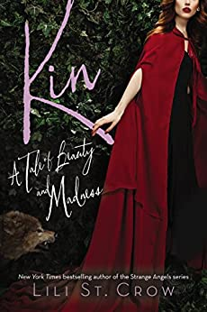 Kin (Tales of Beauty and Madness Book 3) by [St. Crow, Lili]