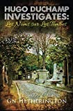 Hugo Duchamp Investigates: Les Noms Sur Les Tombes (Volume 3)