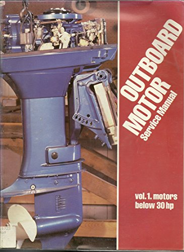 - Outboard Motor Service Manual; Vol.1: Motors Below 30hp