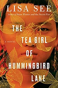 The Tea Girl of Hummingbird Lane: A Novel by [See, Lisa]