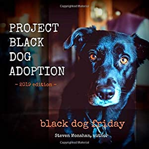 Project Black Dog Adoption: Black Dog Friday (Rescue Renew Rehome) (Volume 3)